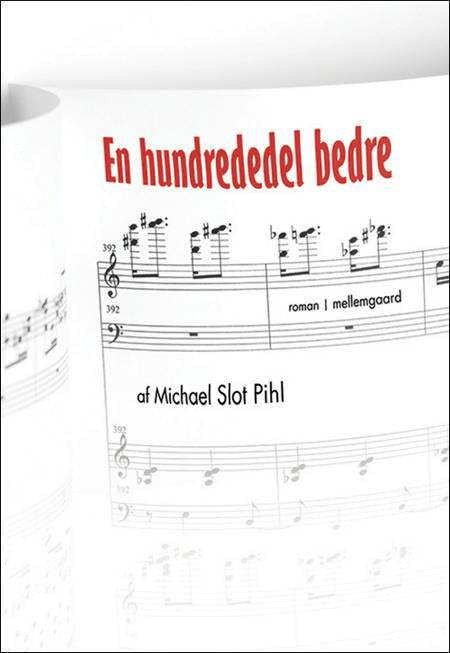En hundrededel bedre af Michael Slot Pihl