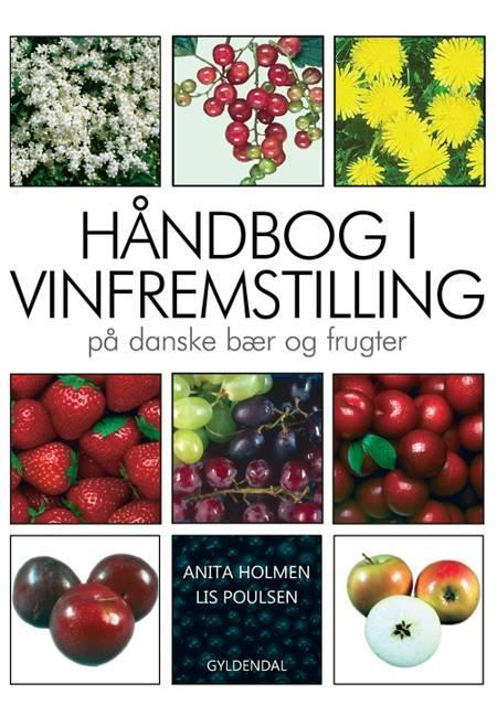 Håndbog i vinfremstilling på danske bær og frugter af Lis Poulsen og Anita Holmen
