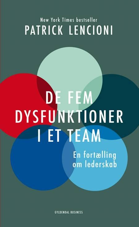 De fem dysfunktioner i et team af Patrick Lencioni
