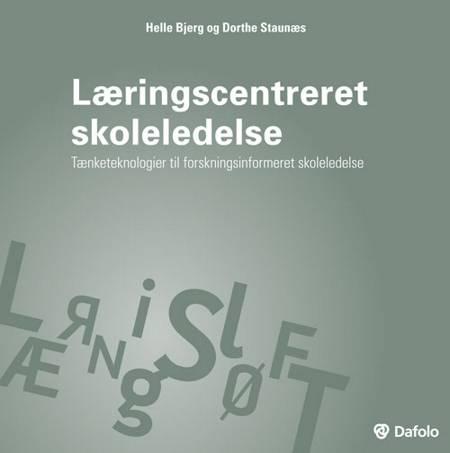 Læringscentreret skoleledelse af Dorthe Staunæs og Helle Bjerg