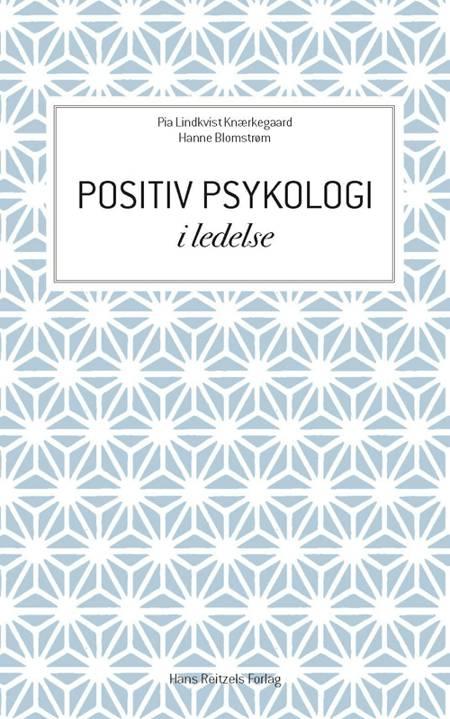 Positiv psykologi i ledelse af Pia Lindkvist Knærkegaard og Hanne Blomstrøm