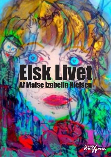 Elsk livet af Maise Izabella Nielsen
