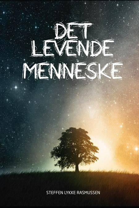 Det levende menneske af Steffen Rasmussen, Peter Ellerman og Steffen Lykke Rasmussen
