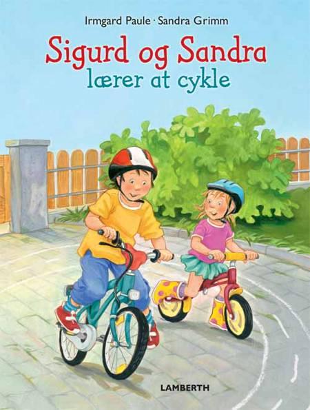 Sigurd og Sandra lærer at cykle af Irmgard Paule