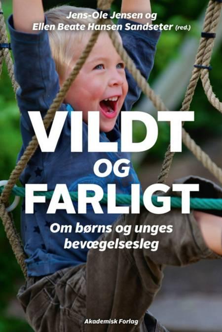 Vildt og farligt af Ellen Beate Sandseter Hansen m.fl.