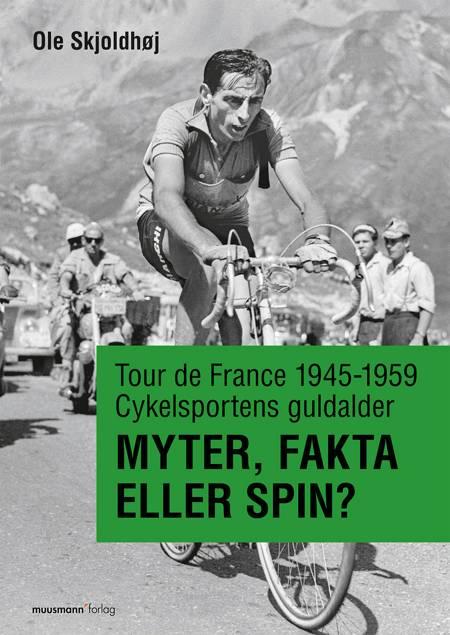 Tour de France 1945-1959 - folkefest i stjernestøv af Ole Skjoldhøj