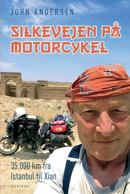 Silkevejen på motorcykel af John Andersen