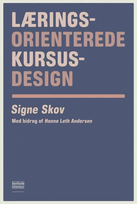 Læringsorienterede kursusdesign af Hanne Leth Andersen og Signe Skov