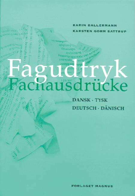 Fagudtryk - dansk-tysk af Karsten Gorm Sattrup, Karin Ballermann og Karsten Gorm Sattrup og Karin Ballermann
