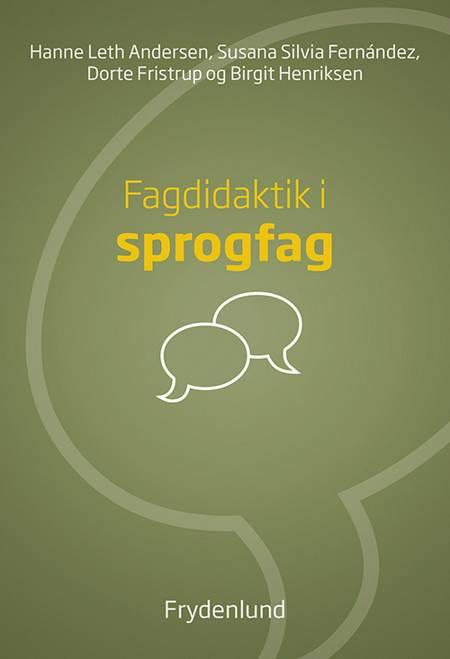 Fagdidaktik i sprogfag af Hanne Leth Andersen, Dorte Fristrup, Susana Silvia Fernández og Dorte Fristrup og Birgit Henriksen m.fl.