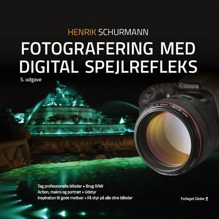 Fotografering med digital spejlrefleks af Henrik Schurmann