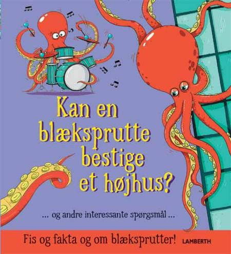 Kan en blæksprutte bestige et højhus? og andre interesssante spørgsmål af Camilla de la Bédoyère