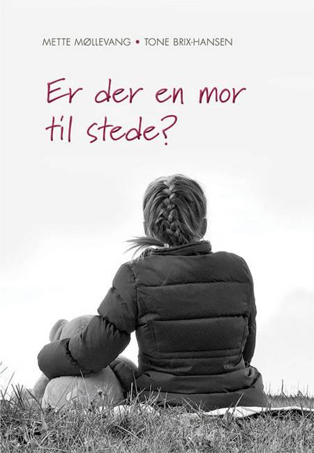 Er der en mor til stede? af Mette Møllevang og Tone Brix-Hansen