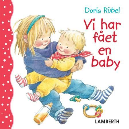 Vi har fået en baby af Doris Rübel