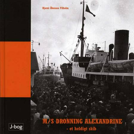 M/S Dronning Alexandrine - et heldigt skib af Bjarni Akesson Filholm