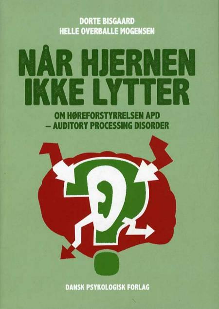 Når hjernen ikke lytter af Helle Overballe Mogensen og Dorte Bisgaard