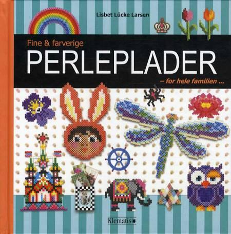 Fine & farverige perleplader - for hele familien af Lisbet Lücke Larsen