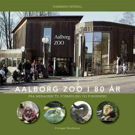 Aalborg Zoo i 80 år af Flemming Retbøll