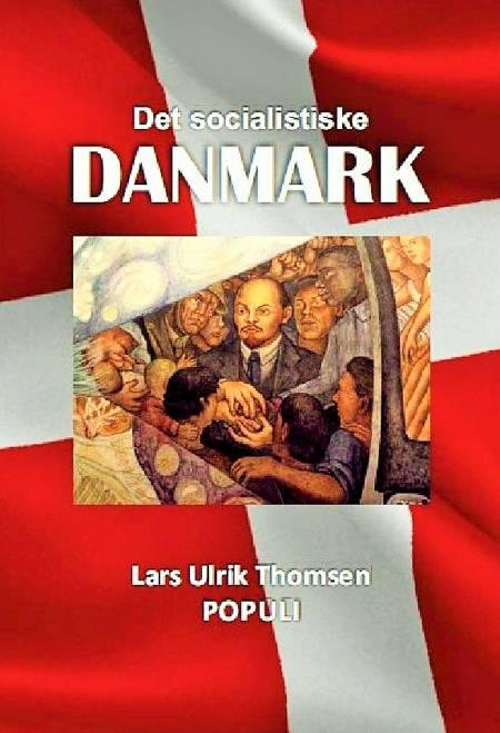 Det socialistiske Danmark af Lars Ulrik Thomsen