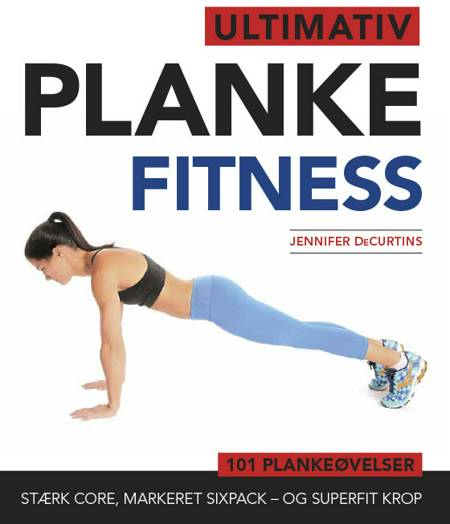 Ultimativ planke fitness af Jennifer DeCurtins