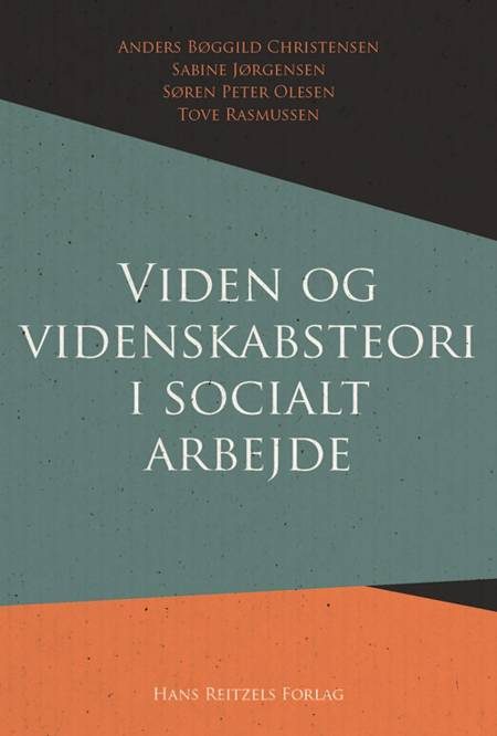 Viden og videnskabsteori i socialt arbejde af Søren Peter Olesen, Anders Bøggild Christensen og Sabine Jørgensen m.fl.