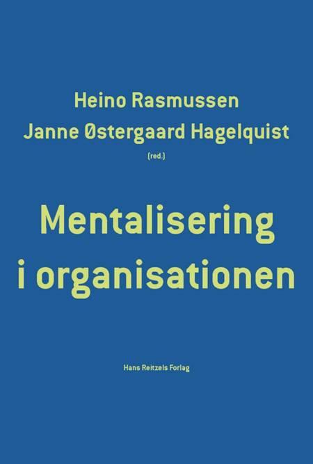 Mentalisering i organisationen af Janne Østergaard Hagelquist, Lone Algot Jeppesen og Karina Arvidsen m.fl.