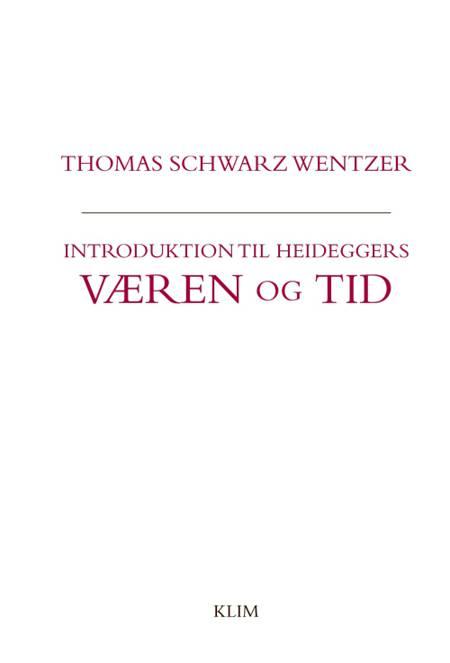 Introduktion til Heideggers Væren og tid af Thomas Schwarz Wentzer