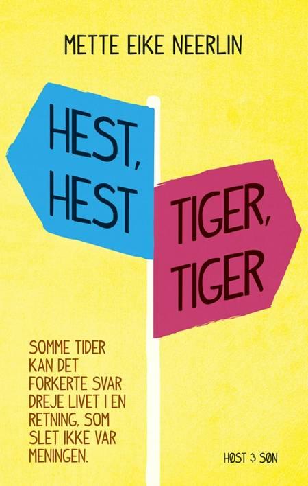 Hest, hest, tiger, tiger af Mette Eike Neerlin