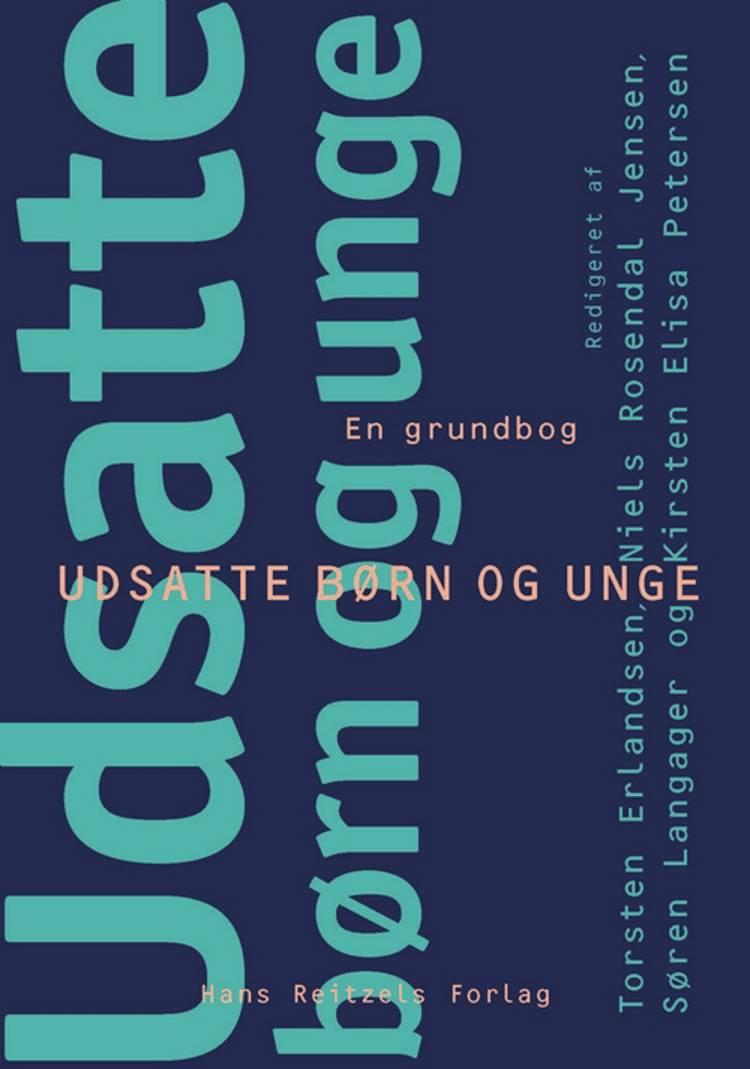 Udsatte børn og unge af Niels Rosendal Jensen, Hanne Kathrine Krogstrup og Susan Tetler m.fl.