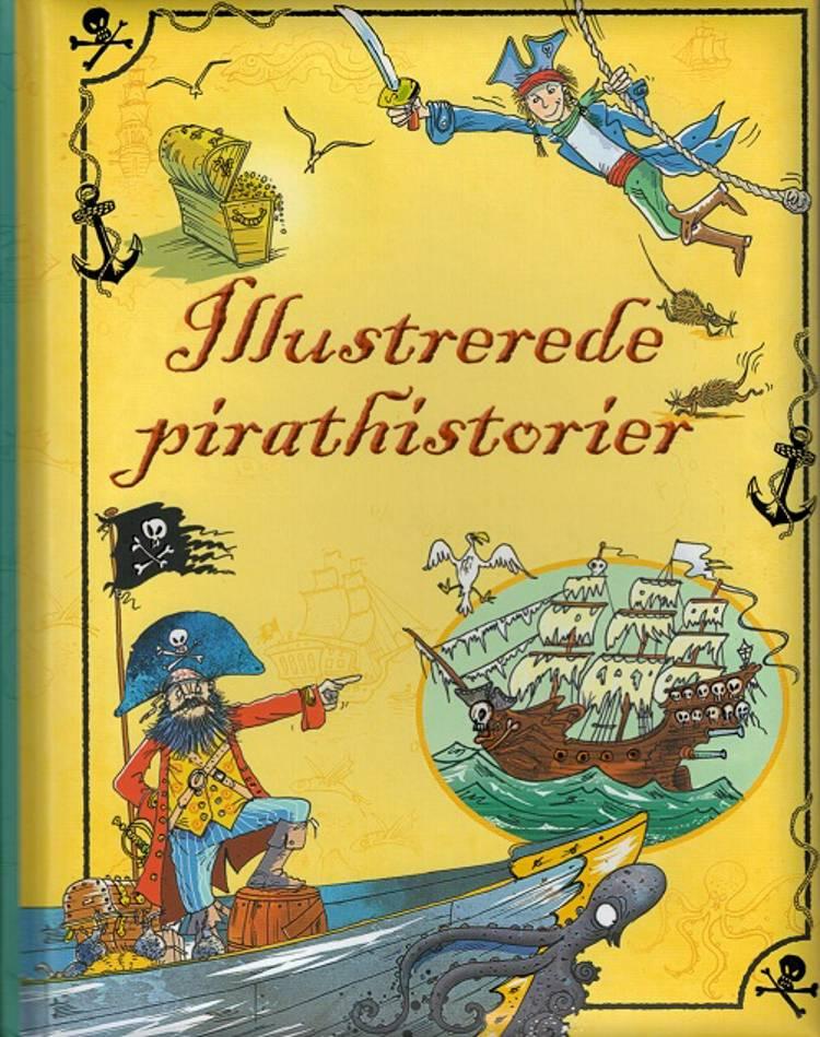 Illustrerede pirathistorier af Rosie Dickins, Rob Lloyd Jones m. fl. og Rosie Hore