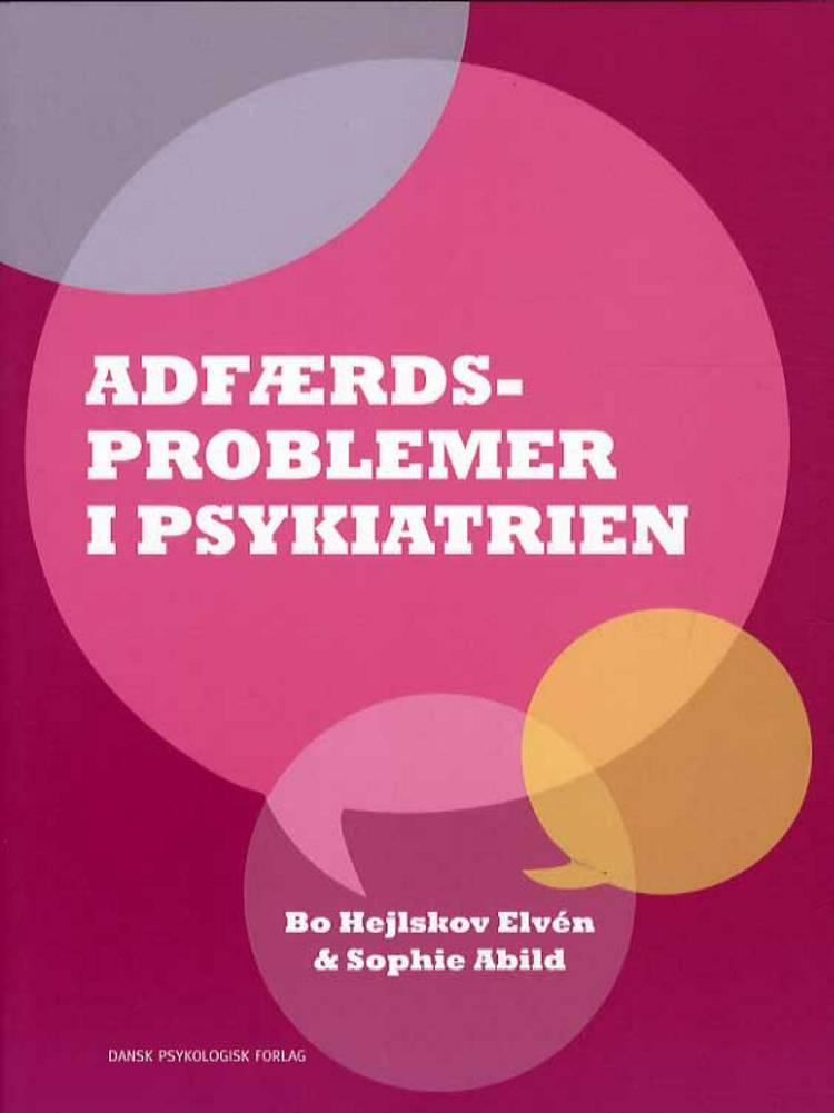 Adfærdsproblemer i psykiatrien af Bo Hejlskov Elvén og Sophie Abild
