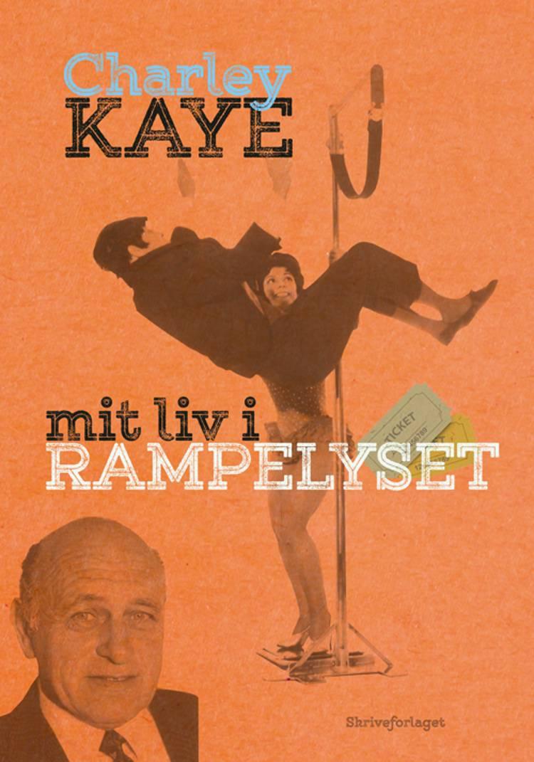 Mit liv i rampelyset af Charley Kaye