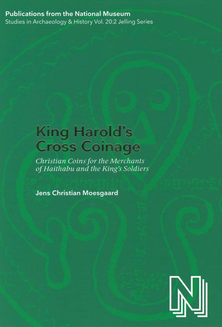 King Harold's cross coinage af Jens Christian Moesgaard, Gitte Tarnow Ingvardson og Maria Filomena Guerra