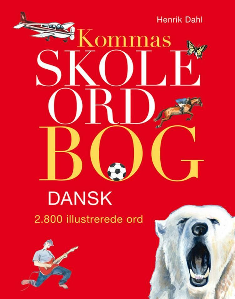 Kommas skoleordbog dansk af Henrik Dahl