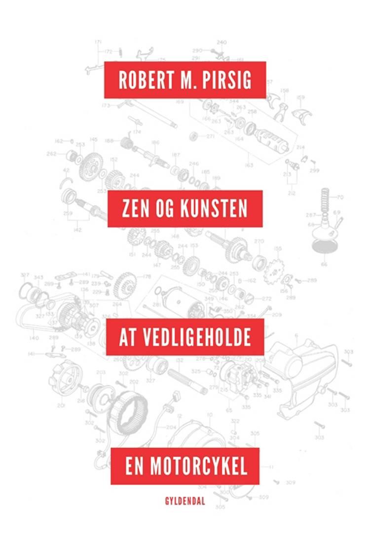 Zen og kunsten at vedligeholde en motorcykel af Robert M. Pirsig