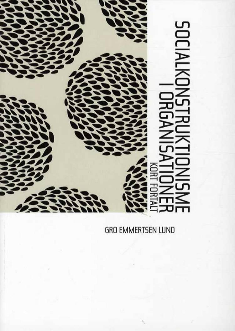 Socialkonstruktionisme i organisationer af Gro Emmertsen Lund