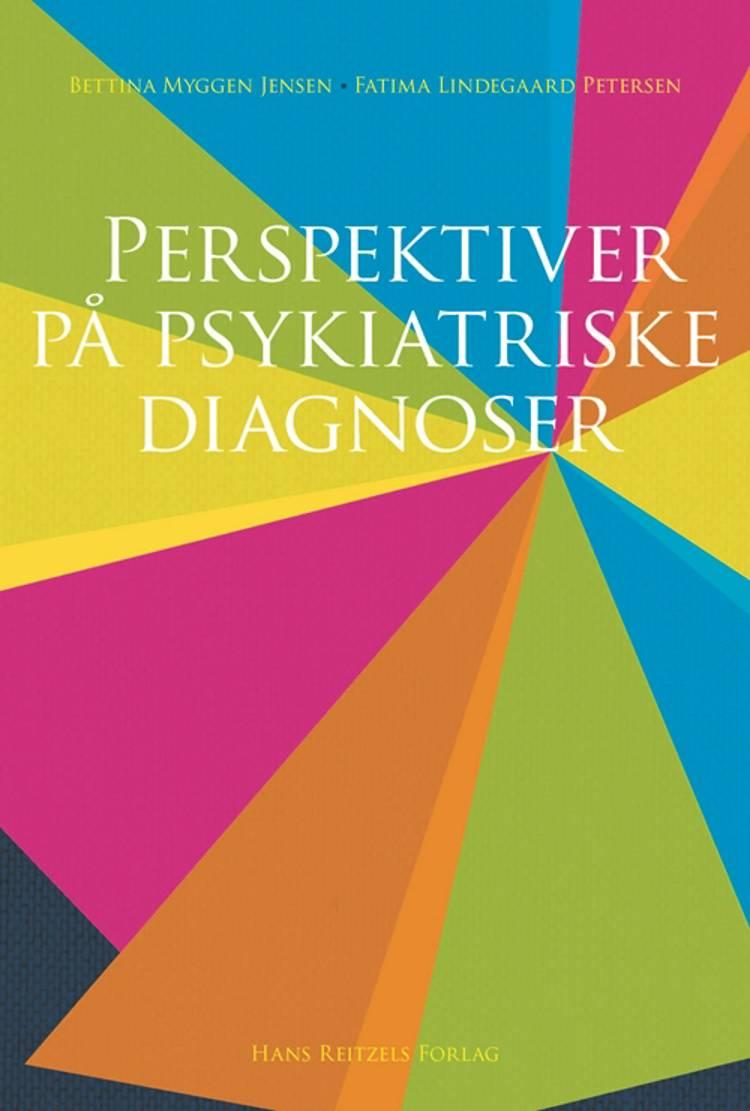Perspektiver på psykiatriske diagnoser af Bettina Myggen Jensen og Fatima Lindegaard Petersen