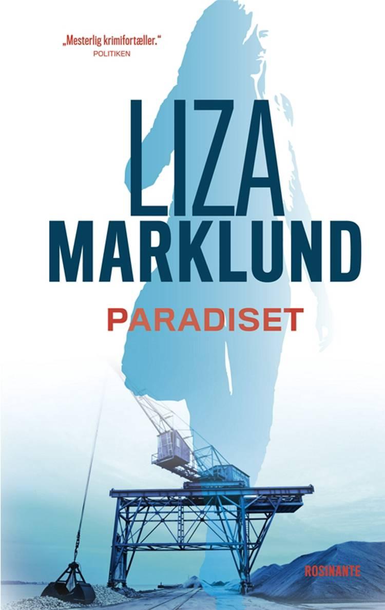Paradiset af Liza Marklund, Marklund og liza