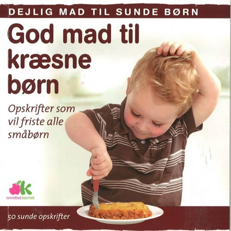 God mad til kræsne børn af Annabel Karmel