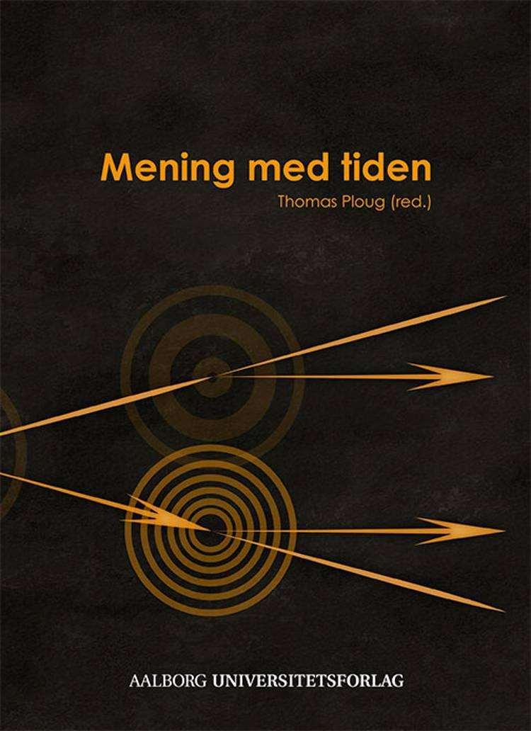 Mening med tiden af Thomas Ploug
