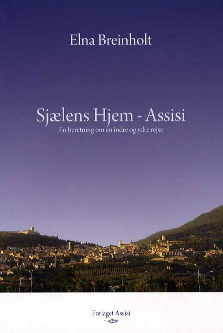 Sjælens hjem - Assisi af Elna Breinholt