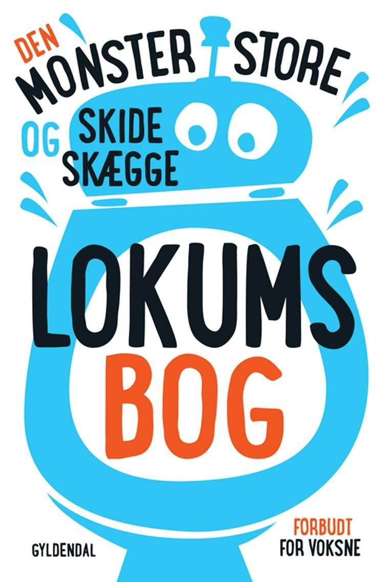 Den monsterstore og skideskægge lokumsbog af Sten Wijkman Kjærsgaard og Ole Knudsen
