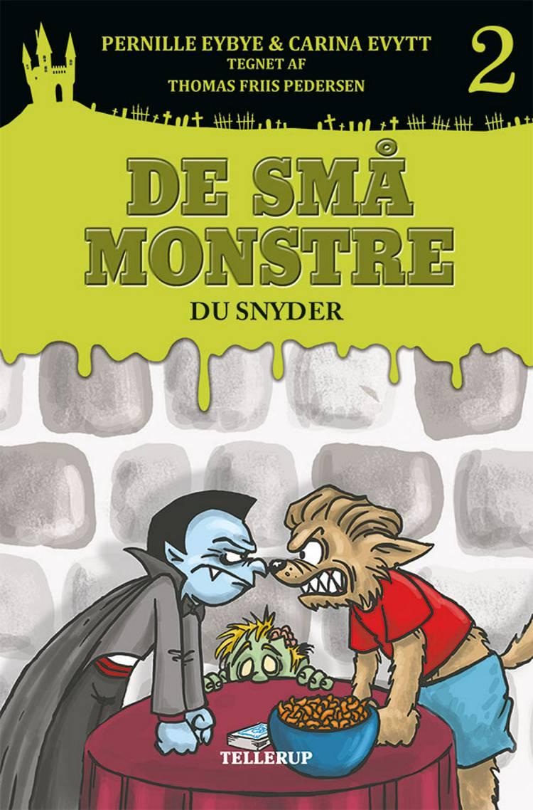 De små monstre - du snyder af Pernille Eybye og Carina Evytt