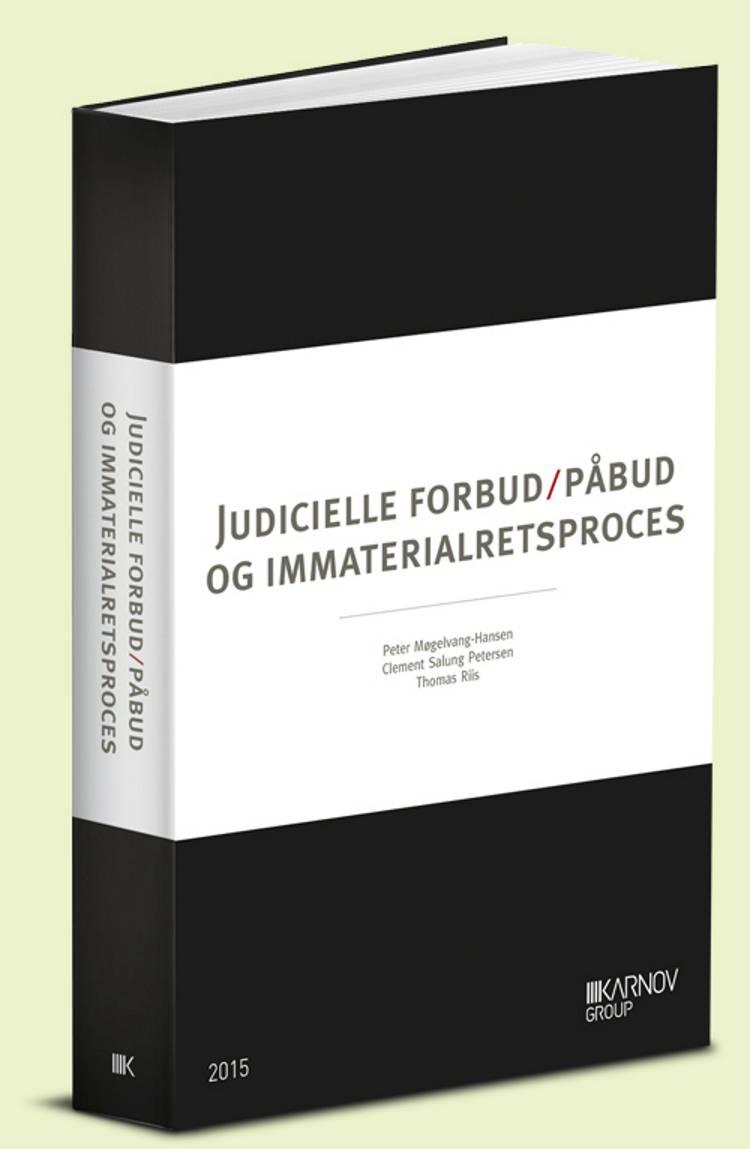 Judicielle forbud/påbud om immaterialretsproces af Thomas Riis, Peter Møgelvang Hansen og Clement Salung Petersen