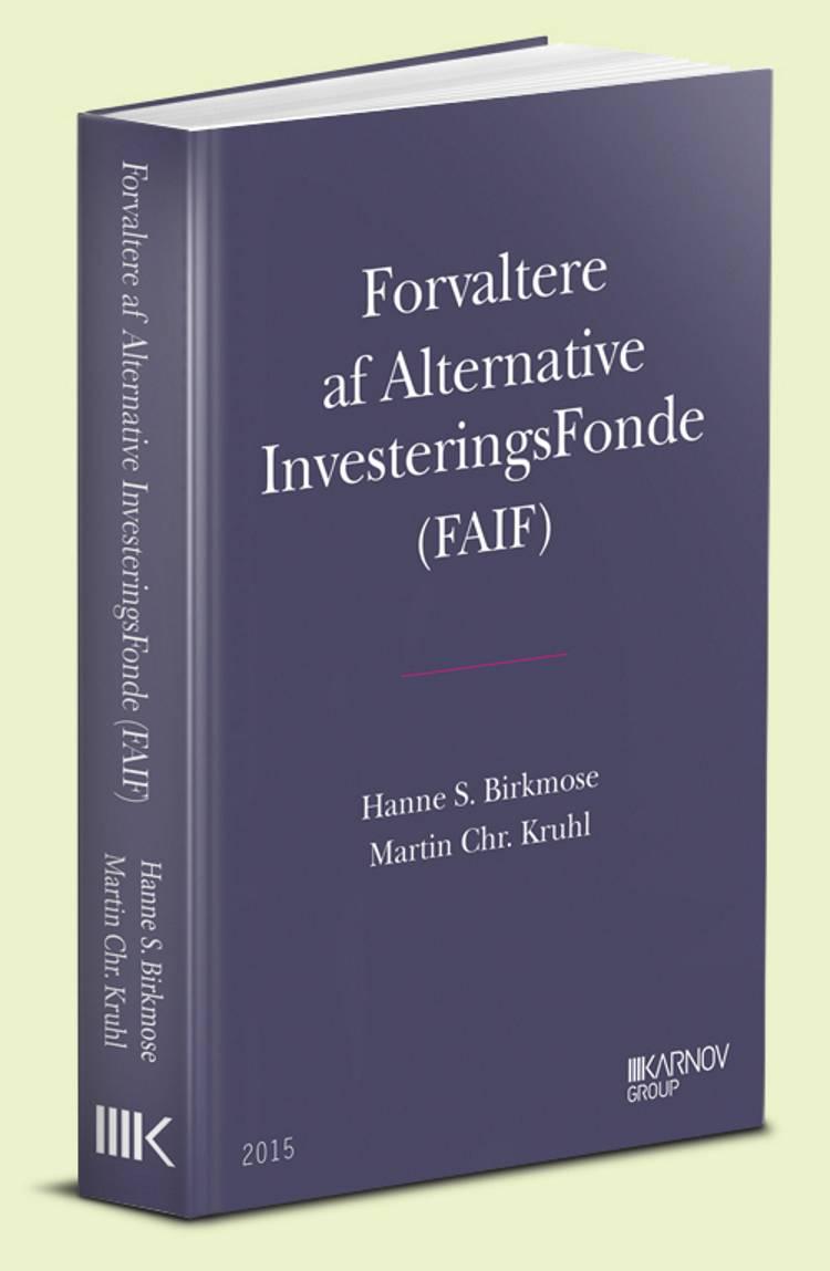Forvaltere af Alternative InvesteringsFonde (FAIF) af Hanne S. Birkmose og Martin Chr. Kruhl