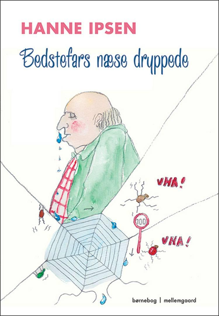Bedstefars næse dryppede af Hanne Ipsen