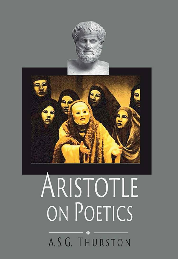 Aristotle on Poetics af A S G Thurston