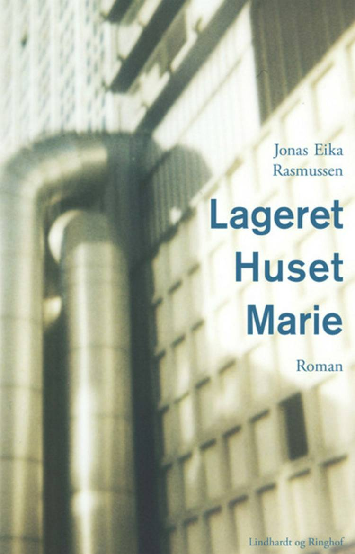 Lageret, Huset, Marie af Jonas Eika Rasmussen