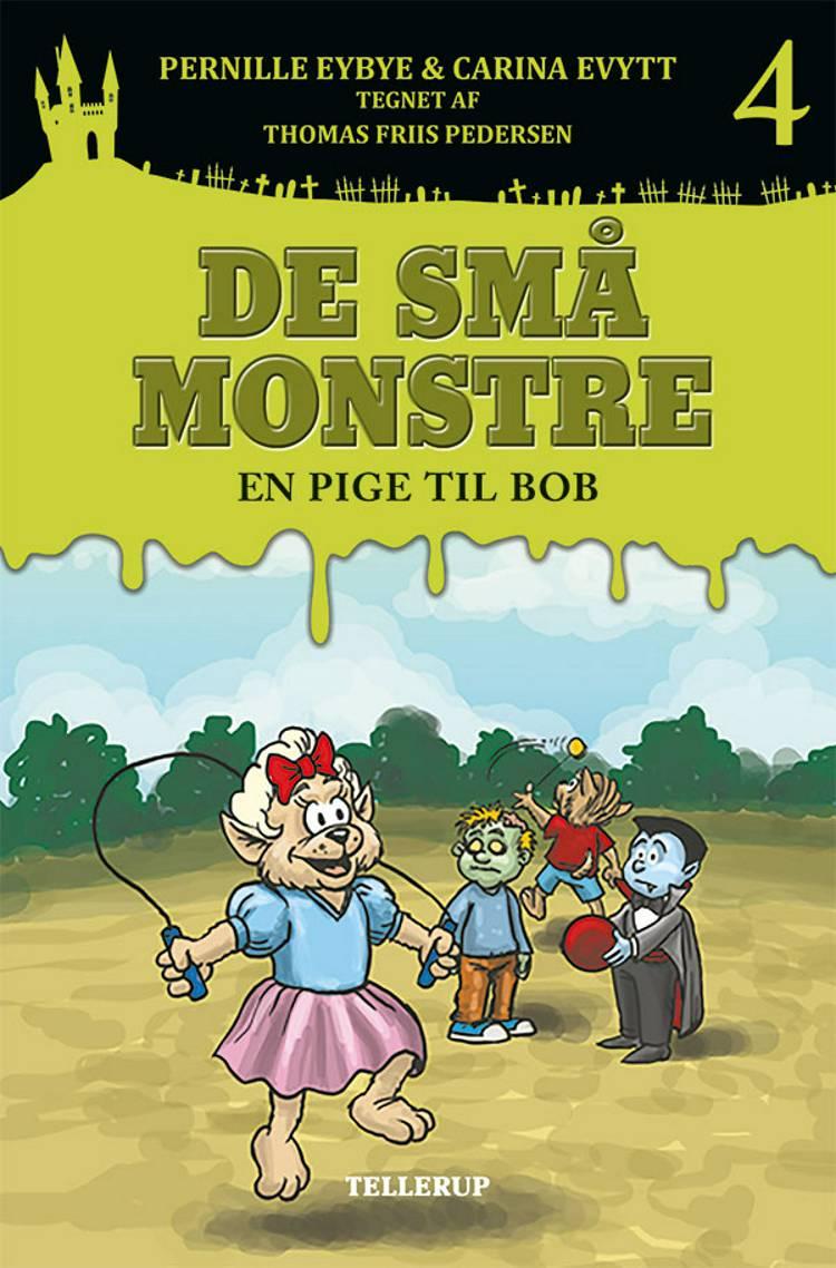 De små monstre - en pige til Bob af Pernille Eybye og Carina Evytt
