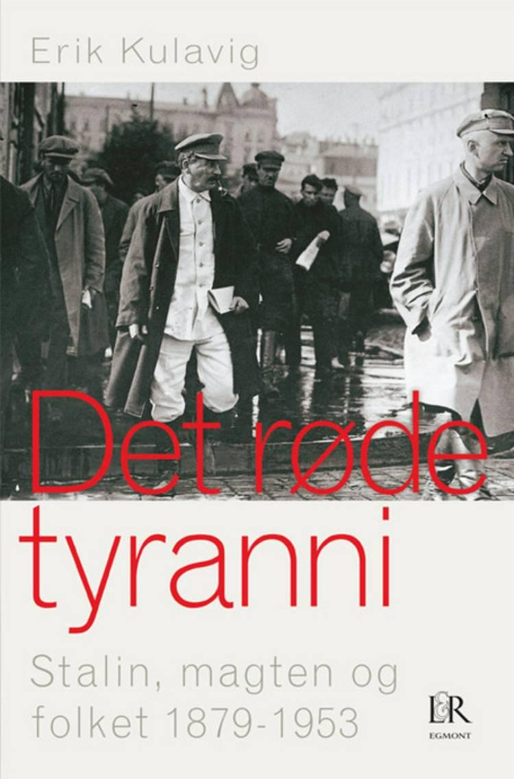 Det røde tyranni. Stalin, magten og folket 1879-1953 af Erik Kulavig